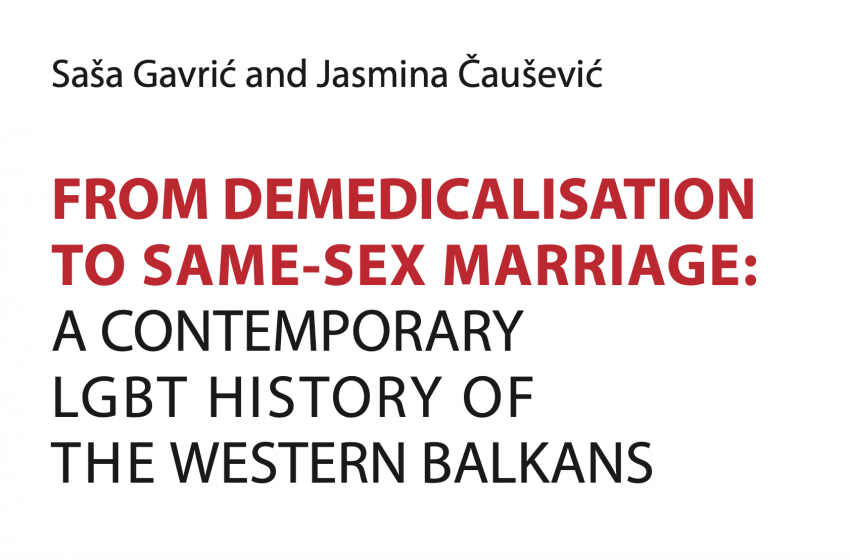 From Demedicalisation to Same-Sex Marriage: A Contemporary LGBT History of the Western Balkans